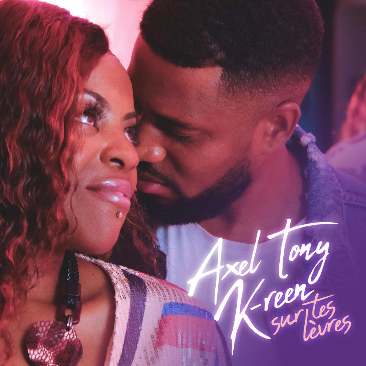 Axel Tony - Sur Tes Lèvres (ft. K-Reen) (Cover)
