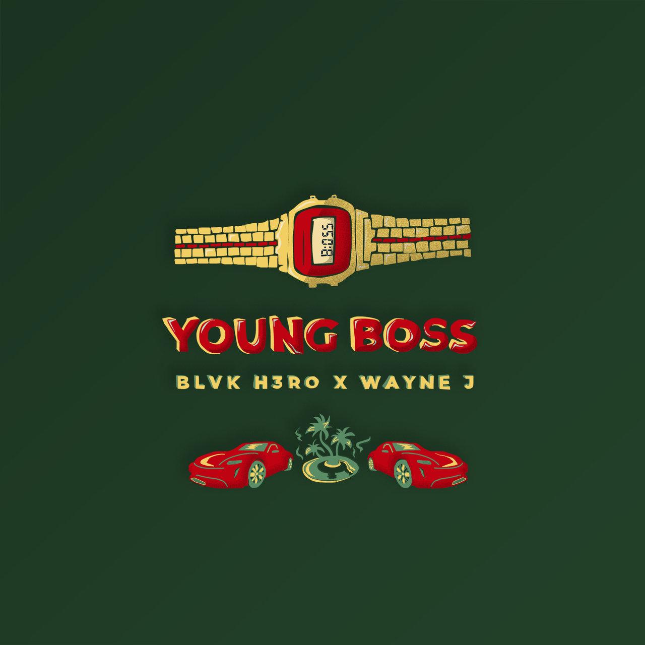Blvk H3ro and Wayne J - Young Boss (Cover)