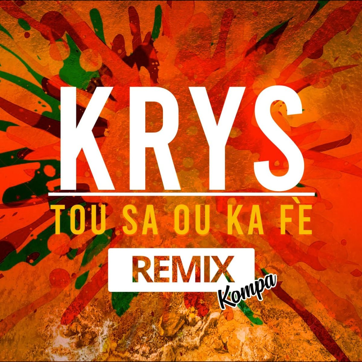 Krys - Tou Sa Ou Ka Fè (Kompa Remix) (Cover)