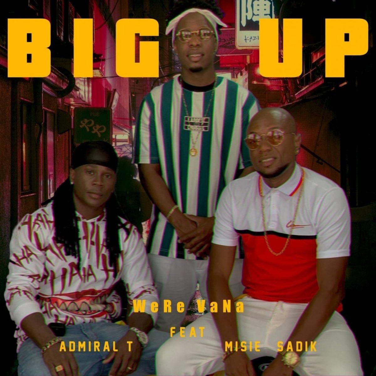 Were-Vana - Big Up (ft. Admiral T and Misié Sadik) (Cover)